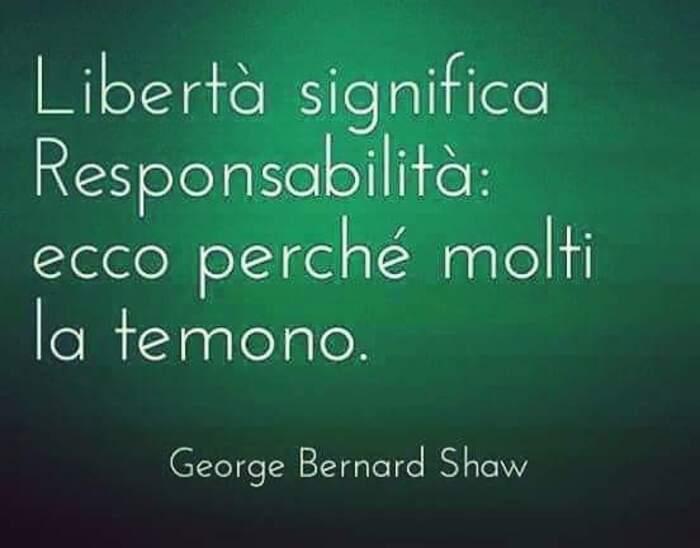 """""""Libertà significa responsabilità: ecco perchè molti la temono."""" - Frasi brevi"""