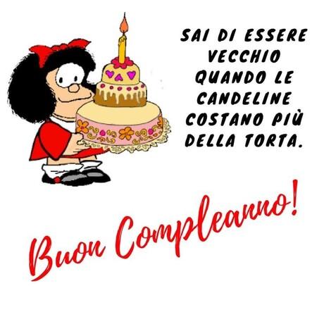 """""""Sai di essere vecchio quando le candeline costano più della torta. Buon Compleanno!"""" - vignette divertenti Mafalda"""