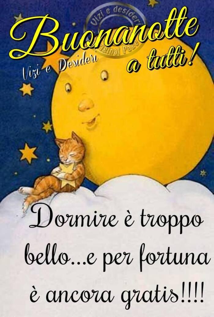 """""""Buonanotte a tutti! Dormire è troppo bello... e per fortuna è ancora gratis!!!!"""""""