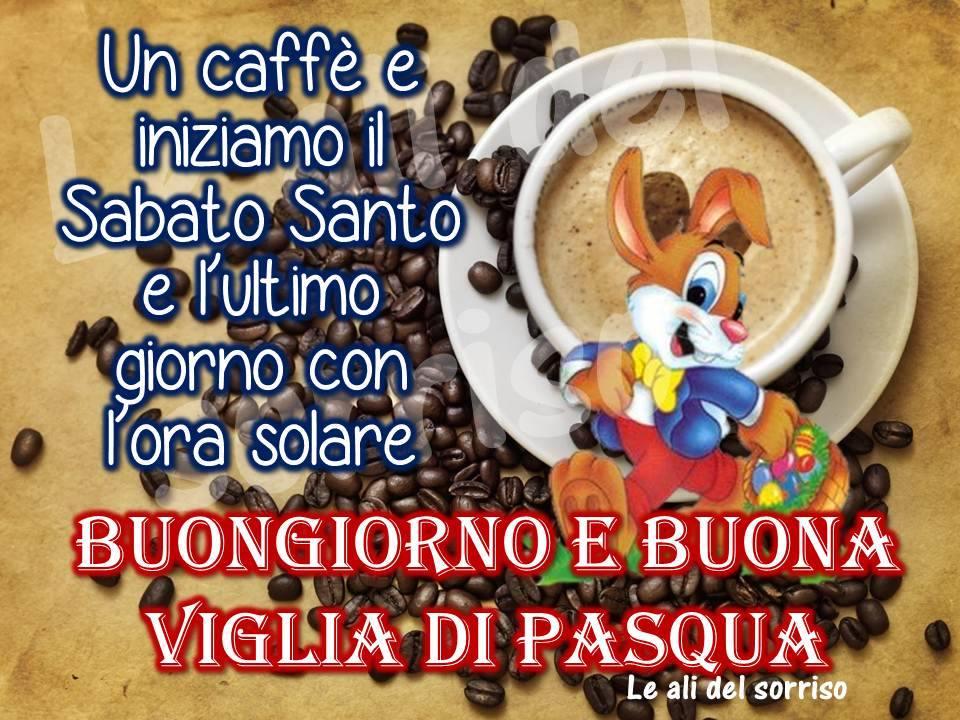 """""""Un caffè e iniziamo il Sabato Santo..... Buongiorno e Buona Vigilia di Pasqua"""""""