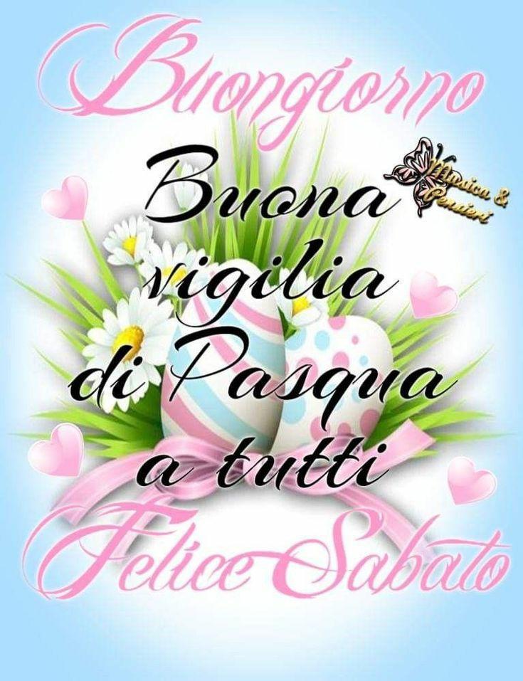 """""""Buongiorno e Felice Sabato. Buona Vigilia di Pasqua a tutti"""""""