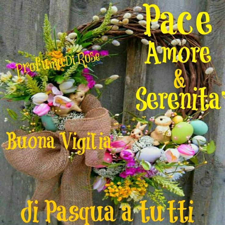 """""""Pace, Amore e Serenità. Buona Viglia di pasqua a tutti!"""""""