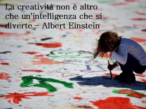 """""""La creatività non è altro che un'intelligenza che si diverte"""" - Albert Einstein Citazioni belle"""