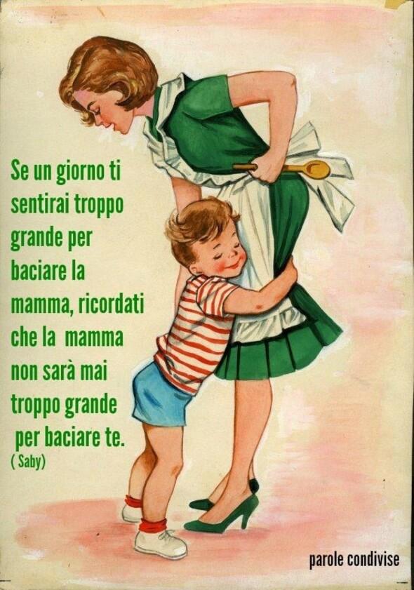 """Frasi sulla Famiglia - """"Se un giorno ti sentirai troppo grande per baciare la mamma, ricordati che la mamma non sarà mai troppo grande per baciare te."""""""