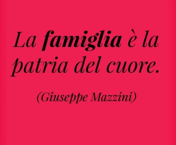 """""""La Famiglia è la patria del cuore."""" - Giuseppe Mazzini"""