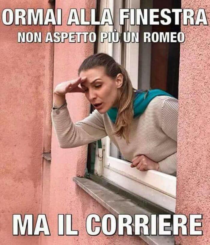"""""""Oramai alla finestra non aspetto più un Romeo ma un corriere!"""" - immagini divertenti"""