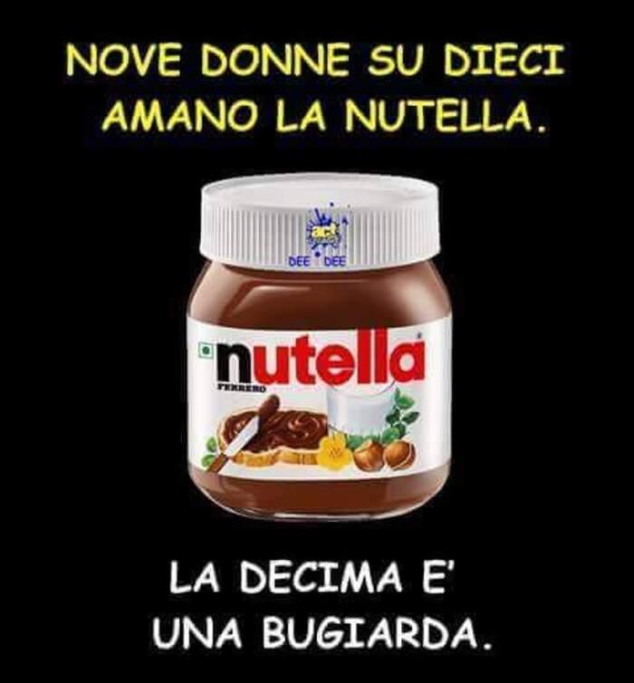 """""""Nove donne su dieci amano la Nutella, la decima è una bugiarda."""""""