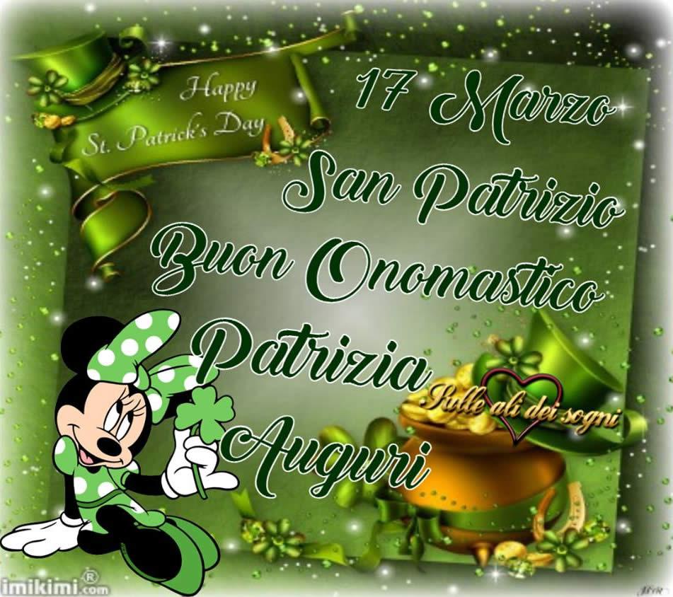 """""""San Patrizio 17 Marzo. Buon Onomastico Patrizia, Auguri!"""""""