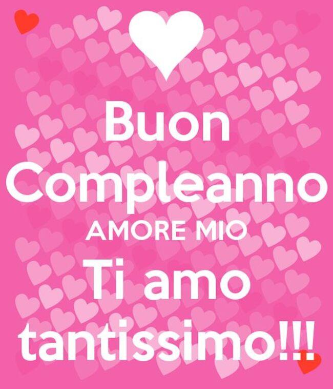 """""""Buon Compleanno Amore Mio, Ti Amo Tantissimo !!!"""""""