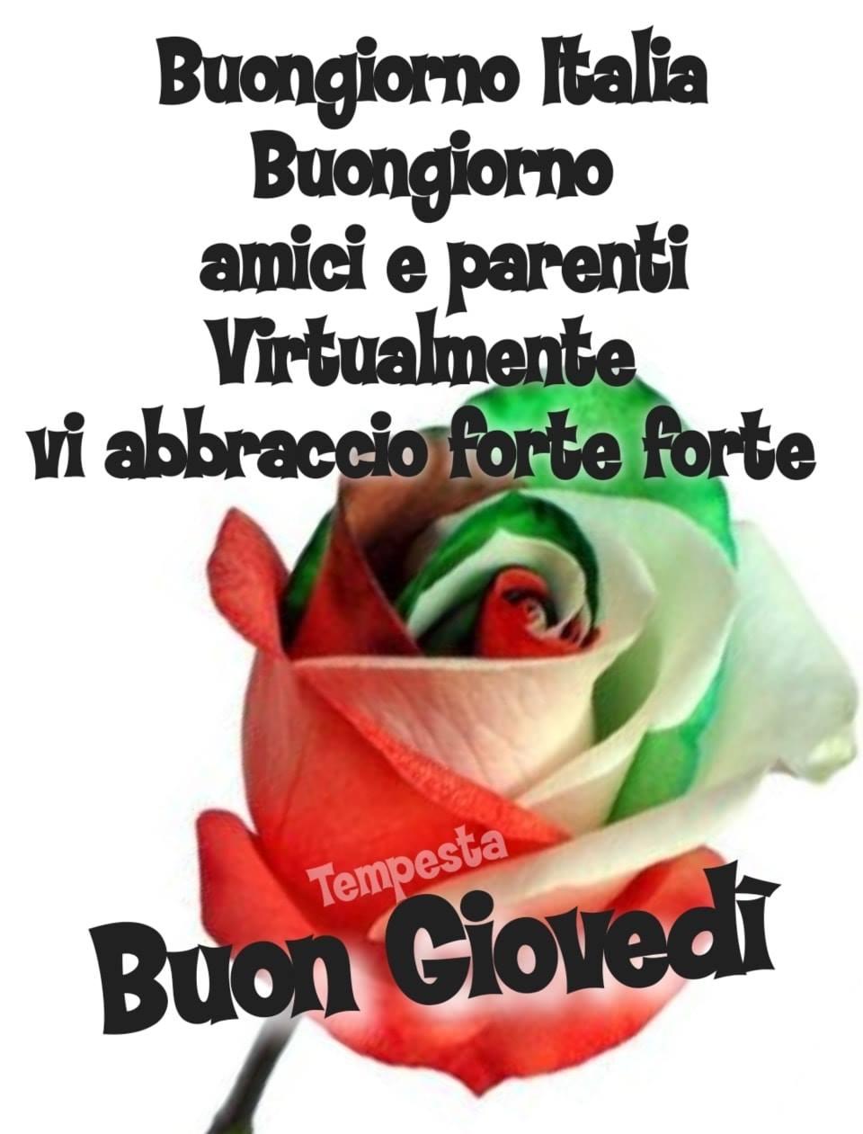"""""""Buongiorno Italia, Buon Giovedì. Amici e parenti, virtualmente vi abbraccio forte forte."""""""
