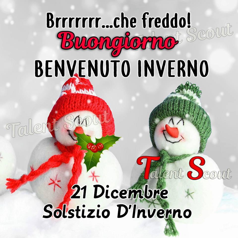 """""""Brrr che freddo... Buongiorno, Benvenuto Inverno. 21 Dicembre"""""""