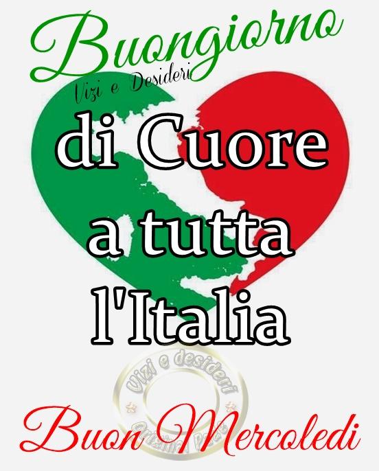 """""""Buon Giorno di Cuore a tutta l'Italia, Buon Mercoledì"""""""