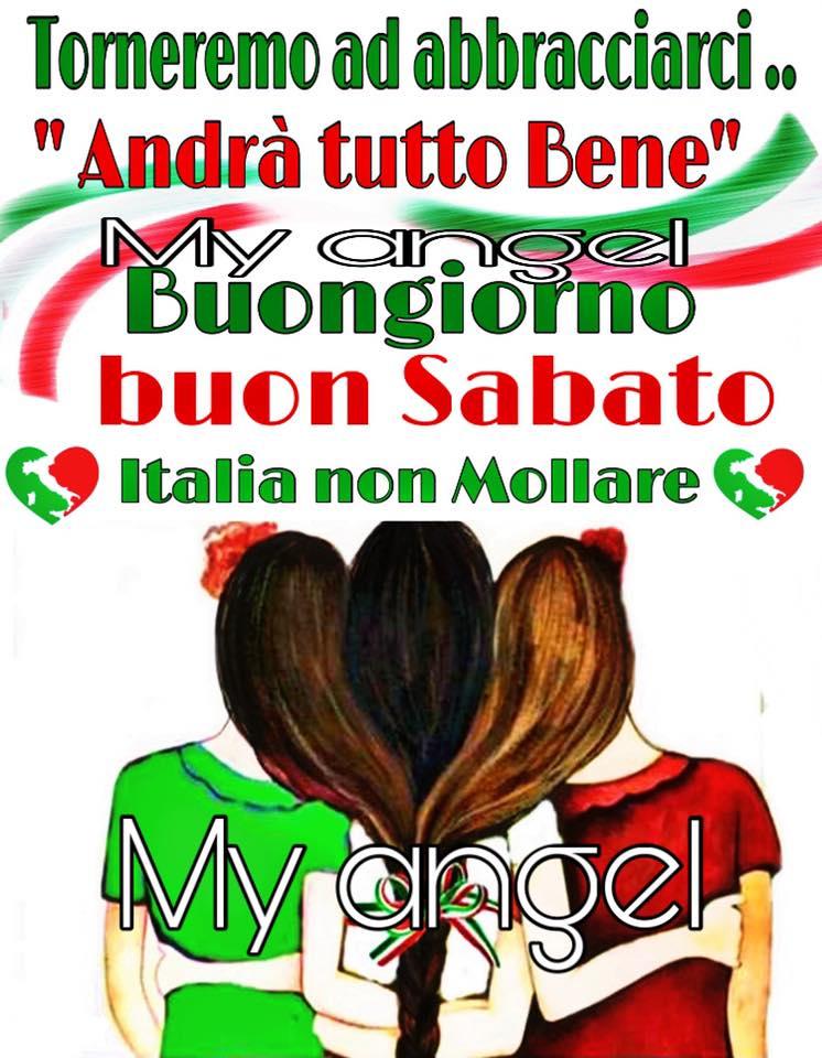 """""""Torneremo ad abbracciarci, andrà tutto bene. Buongiorno Buon Sabato, Italia non mollare"""""""