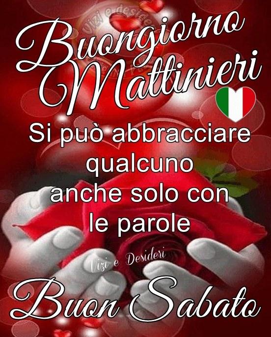 """""""Buongiorno Mattinieri. Si può abbracciare qualcuno anche solo con le parole. Buon Sabato"""""""