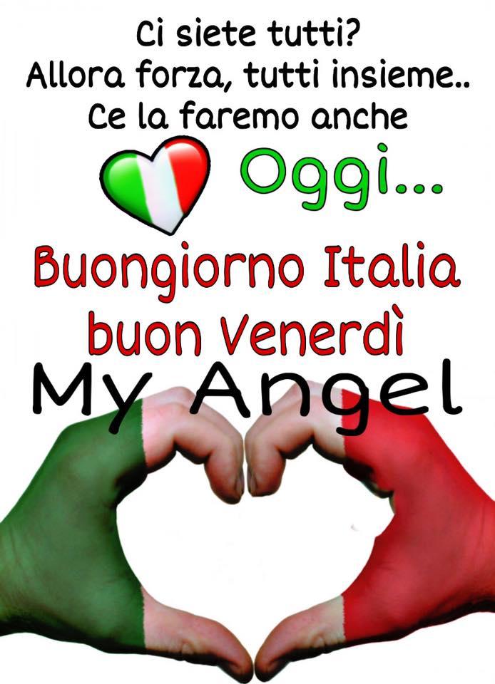 """""""Ci siete tutti? Allora forza, tutti insieme... Ce la faremo anche oggi... Buongiorno Italia e Buon Venerdì"""""""