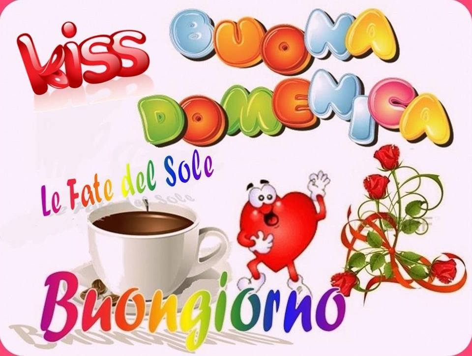 """Kiss Buona Domenica, Buongiorno"""