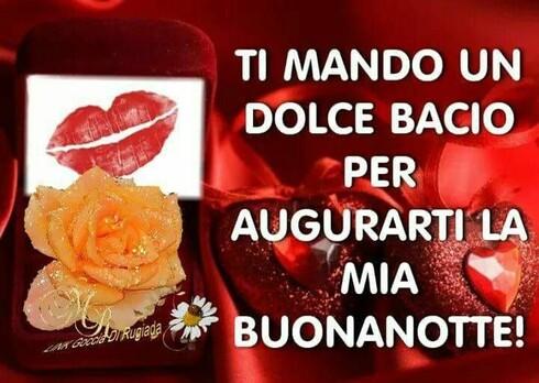 """Buonanotte Amore Mio - """"Ti mando un dolce bacio per augurarti la mia Buonanotte!"""""""