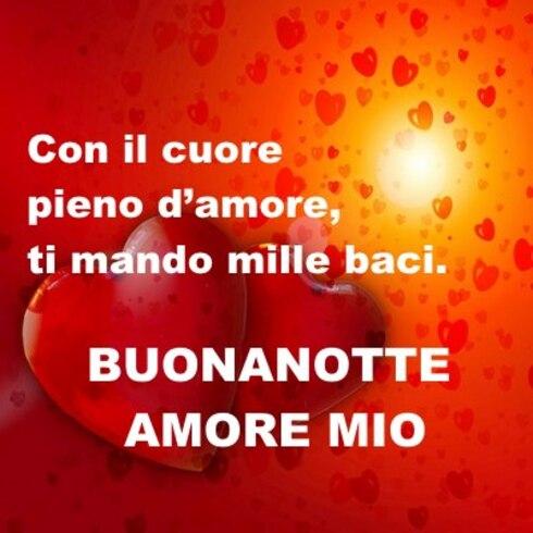"""""""Con il Cuore pieno d'amore ti mando mille baci. Buonanotte Amore Mio"""""""