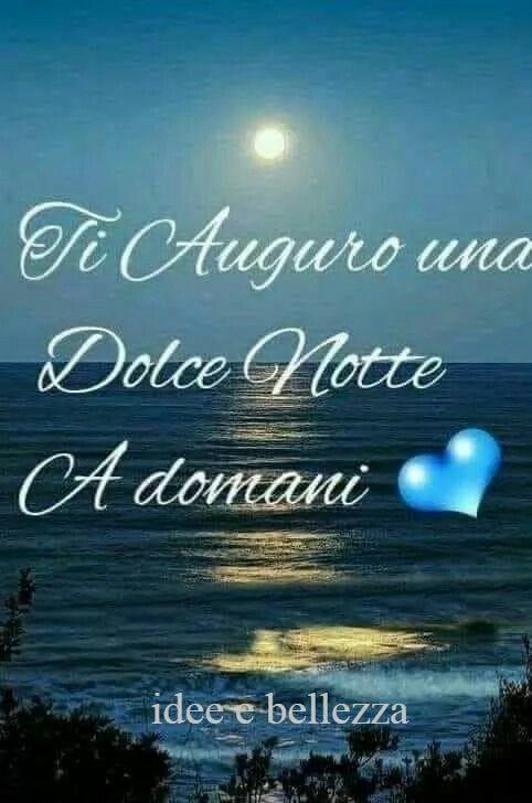 """""""Ti Auguro una Dolce Notte, a Domani"""""""