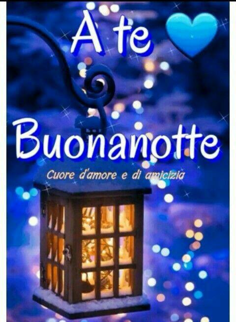 """""""A Te Buonanotte"""" - Cuore d'Amore e di Amicizia"""