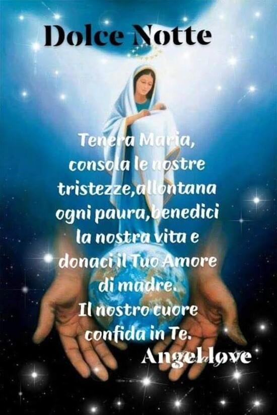 """""""Dolce Notte. Tenera Maria consola le nostre tristezze, allontana ogni paura, benedici la nostra vita e donaci il tuo amore di madre... Il nostro Cuore confida in Te."""""""