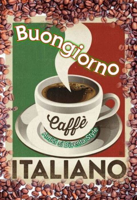 """""""Buongiorno caffè italiano"""""""