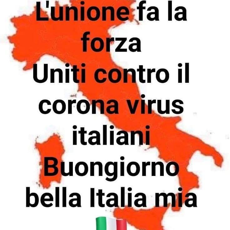 """""""L'unione fa la forza. Uniti contro il Corona Virus italiani. Buongiorno bella Italia mia!"""""""