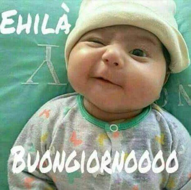 """""""EHILA' BUONGIORNOOOO"""""""