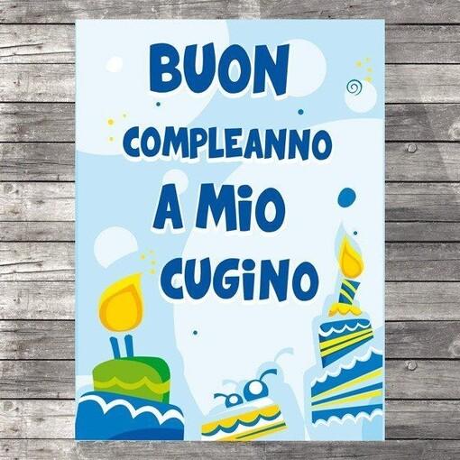 """""""Tanti Auguri Cugino Mio, Buon Compleanno!"""""""