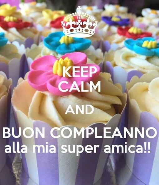 """Cartoline Speciali di Buon Compleanno - """"Keep Calm and Buon Compleanno alla mia Super Amica!"""""""