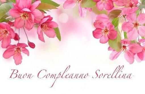"""""""Buon Compleanno Sorellina"""""""