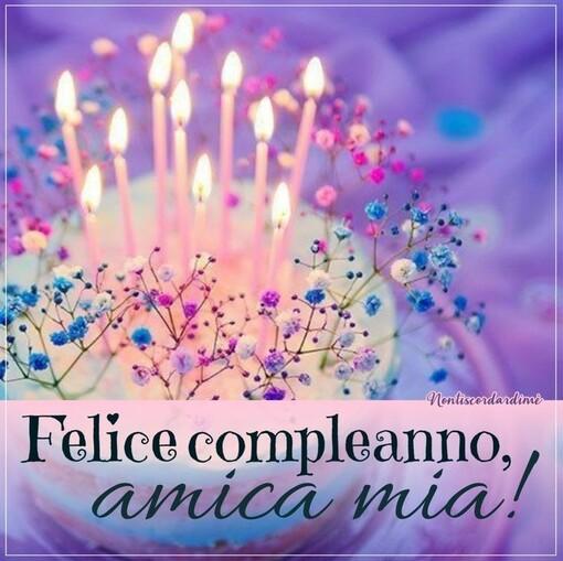 """""""Felice Compleanno Amica Mia!"""""""