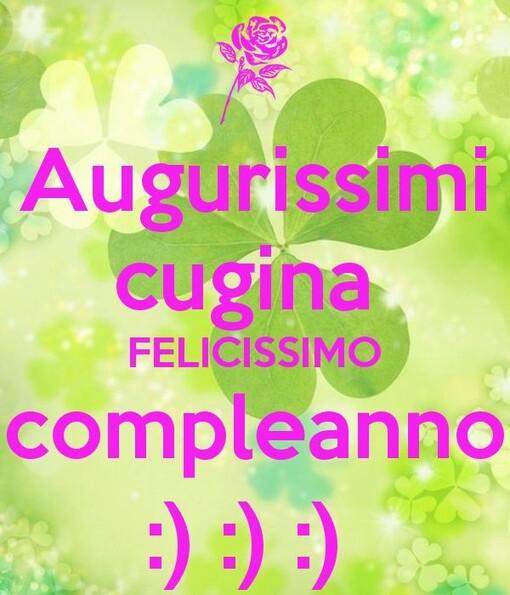 """""""Augurissimi Cugina Felicissimo Compleanno"""""""