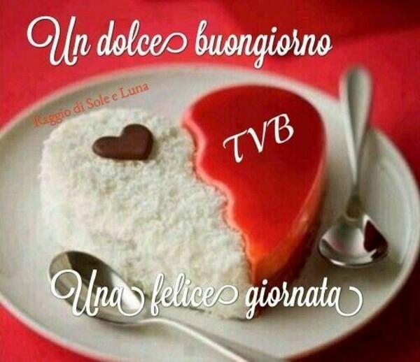 """""""Un Dolce Buongiorno, T.V.B. Una Felice Giornata"""""""