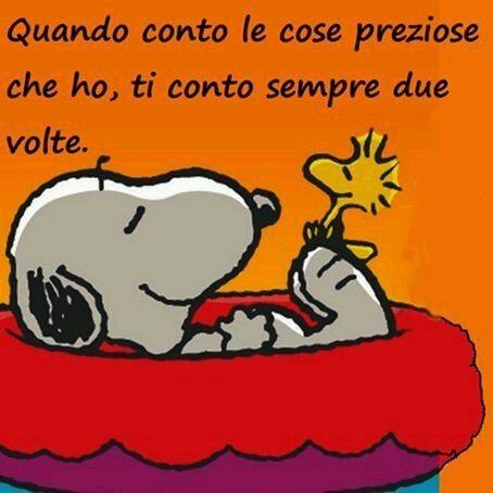 """""""Quando conto le cose preziose che ho, ti conto sempre due volte."""" - Frasi sull'Amicizia con Snoopy"""