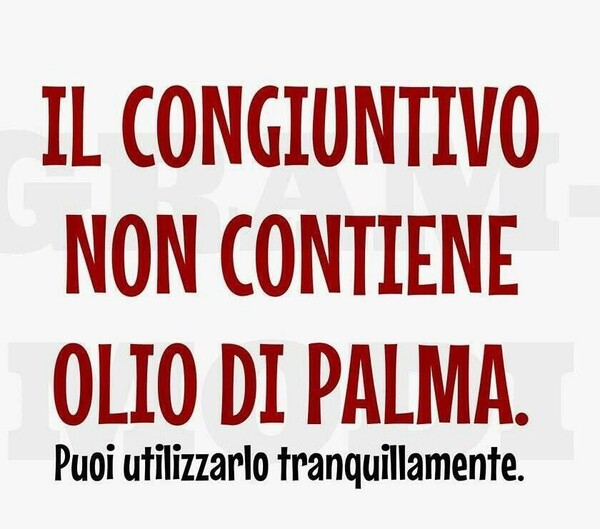 """""""Il congiuntivo non contiene olio di palma, puoi utilizzarlo tranquillamente."""""""