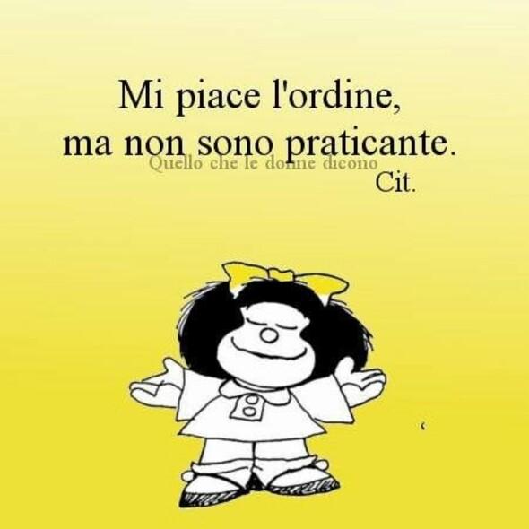 """""""Mi piace l'ordine, ma non sono praticante."""" - vignette con Mafalda"""