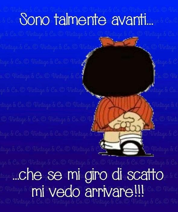 """""""Sono talmente avanti... che se mi giro di scatto, mi vedo arrivare !!!"""" - immagini divertenti Mafalda"""