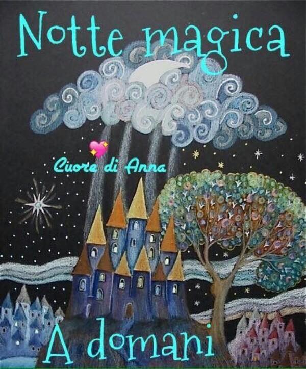 """""""Notte Magica, a Domani"""" - Cuore di Anna"""