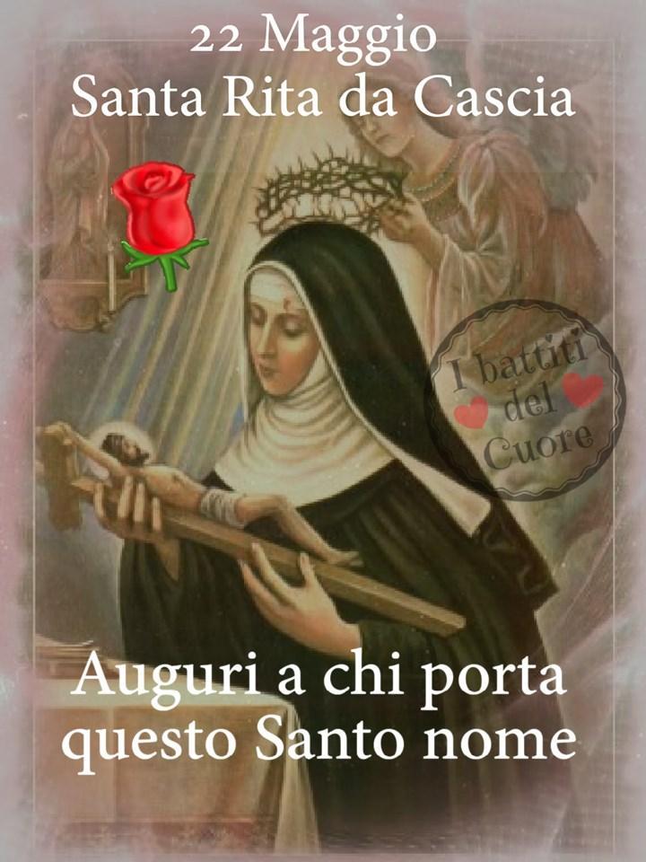 """""""22 Maggio Santa Rita da Cascia. Auguri a chi porta questo Santo nome."""""""