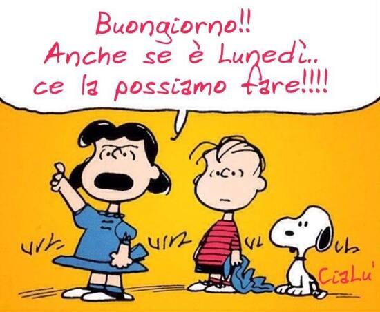 """""""Buongiorno!! Anche se è Lunedì ce la possiamo fare!!!!"""" - Vignette Snoopy"""