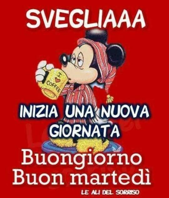"""""""SVEGLIAAA INIZIA UNA NUOVA GIORNATA ! Buongiorno Buon Martedì"""" - Disney Topolino"""