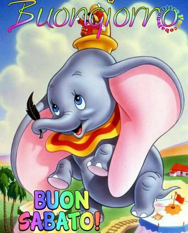 """Buona Giornata Sereno Sabato!"" - Disney Dumbo"