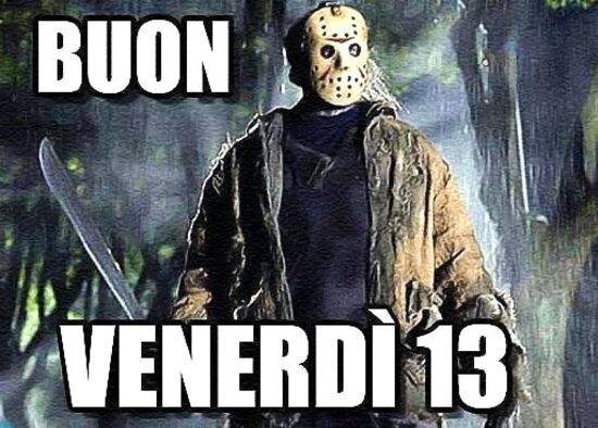 """BUON VENERDI' 13"""
