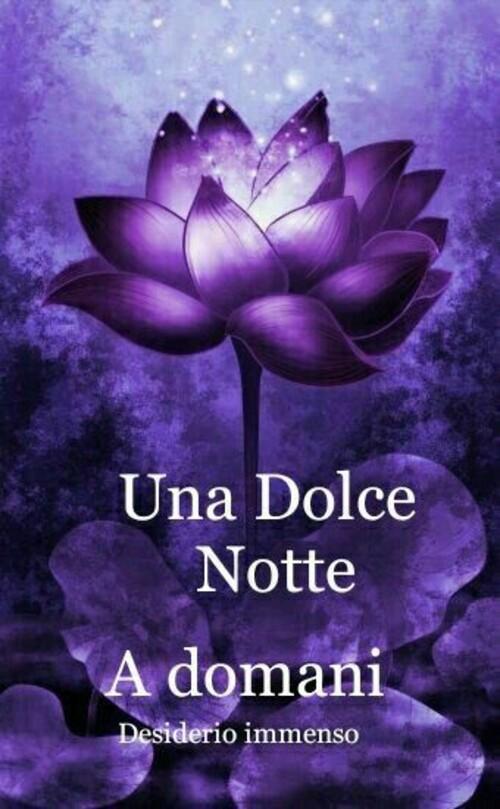 """""""Una Dolce Notte a Domani"""""""