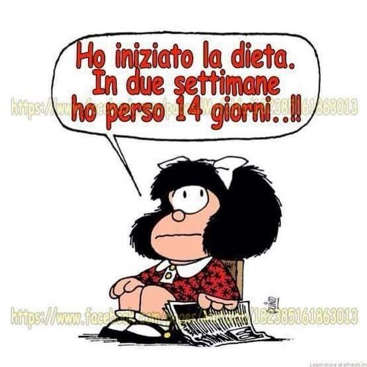 """Mafalda e la dieta - """"Ho iniziato la dieta. In due settimane ho perso 14 giorni...!!!"""""""
