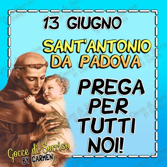 """""""13 Giugno Sant'Antonio da Padova. PREGA PER TUTTI NOI!"""""""