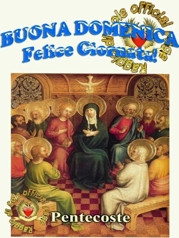 """""""Felice Giornata!"""" - Pentecoste"""