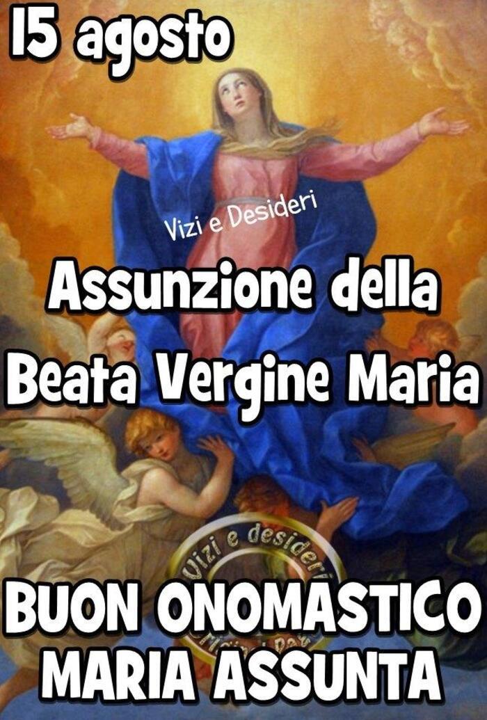 """""""Assunzione della Beata Vergine Maria 15 Agosto. Buon Onomastico Maria Assunta"""""""