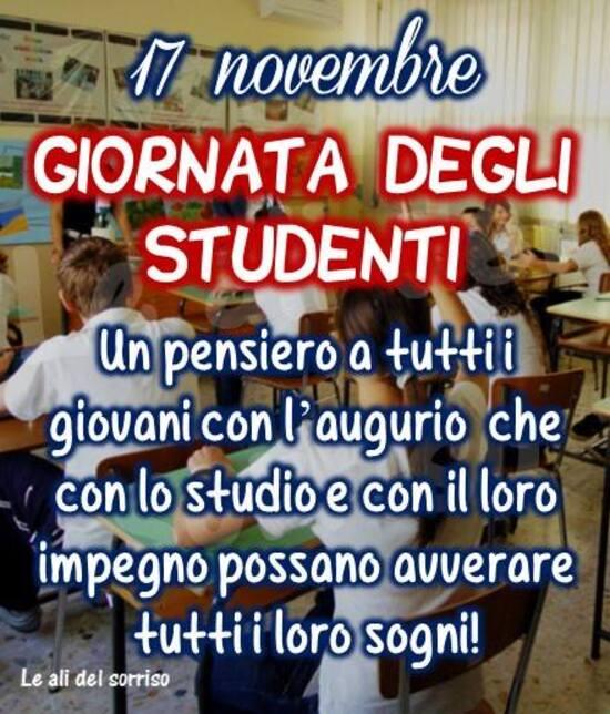 """""""17 Novembre Giornata degli Studenti. Un pensiero a tutti i giovani con l'augurio che con lo studio e con il loro impegno possano avverare tutti i loro sogni!"""""""